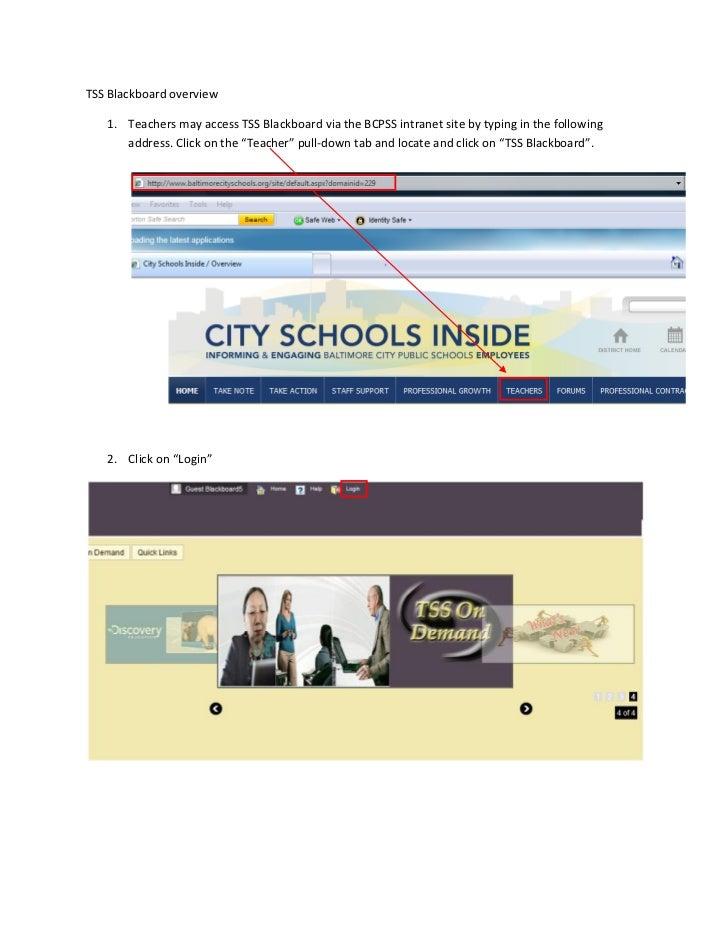TSS Blackboard overview   1. Teachers may access TSS Blackboard via the BCPSS intranet site by typing in the following    ...