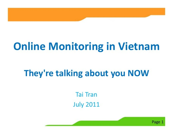 Online Monitoring in Vietnam  Theyre talking about you NOW              Tai Tran             July 2011                    ...
