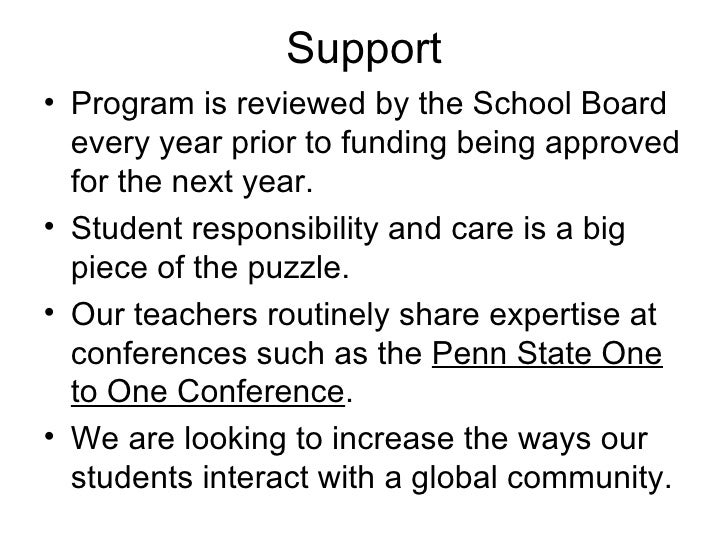 Support <ul><li>Program is reviewed by the School Board every year prior to funding being approved for the next year. </li...