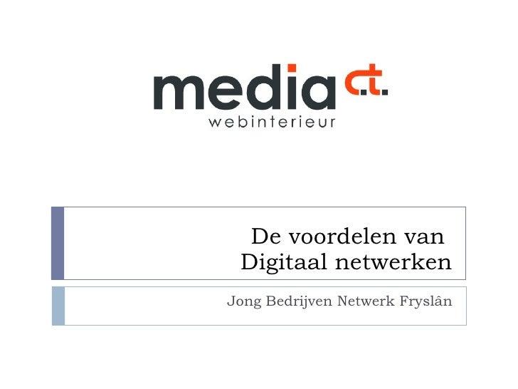 De voordelen van  Digitaal netwerken Jong Bedrijven Netwerk Fryslân