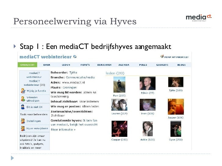 Personeelwerving via Hyves  <ul><li>Stap 1 : Een mediaCT bedrijfshyves aangemaakt </li></ul>