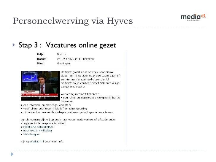 Personeelwerving via Hyves  <ul><li>Stap 3 :  Vacatures online gezet </li></ul>