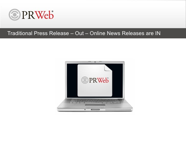 Traditional Press Release – Out – Online News Releases are IN     Traditional Press Release – Out – Online News Releases a...