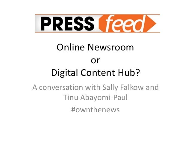Online Newsroom or Digital Content Hub? A conversation with Sally Falkow and Tinu Abayomi-Paul #ownthenews