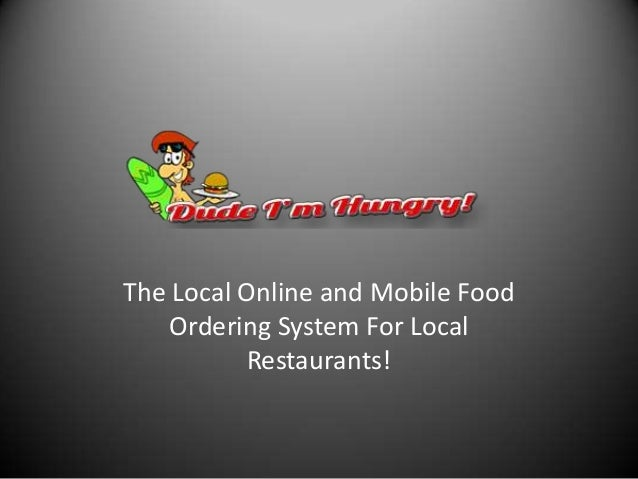 The Local Online and Mobile Food Ordering System For Local Restaurants!