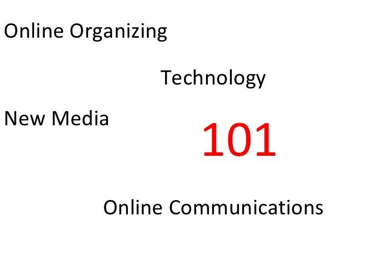 Online Organizing 101 New Media Online Communications Technology