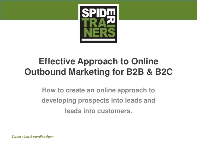 Tweet: #outboundleadgen Effective Approach to Online Outbound Marketing for B2B & B2C How to create an online approach to ...