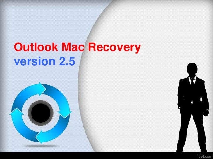 Outlook Mac Recoveryversion 2.5