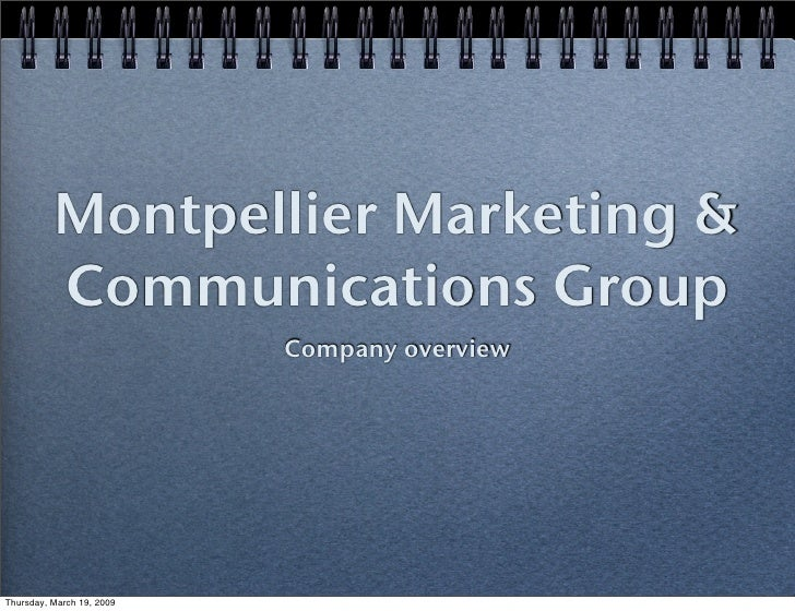 Montpellier Marketing &           Communications Group                            Company overview     Thursday, March 19,...