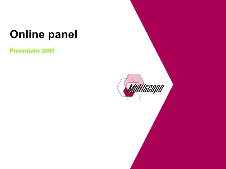Online panel Presentatie 2009                        The online research facilitator