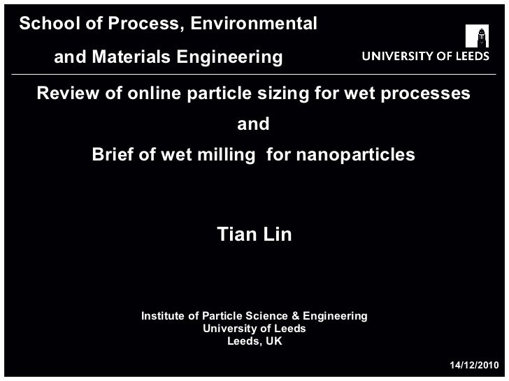 Review of online particle sizing for wet processes and Brief of wet milling  for nanoparticles Tian Lin Institute of Parti...