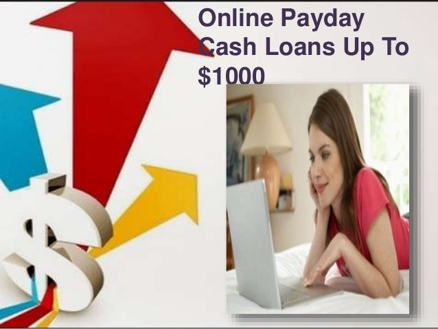 Online Payday Cash Loans Up To $1000
