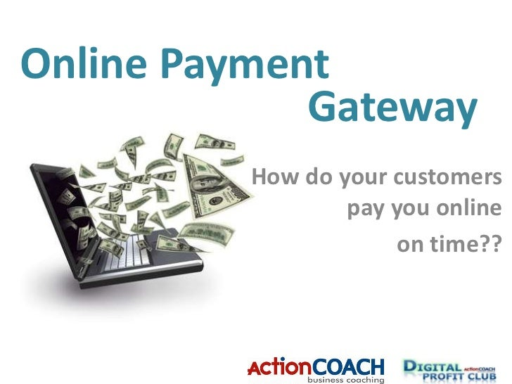 Online Payment<br />Gateway<br />How do your customers pay you online <br />on time??<br />