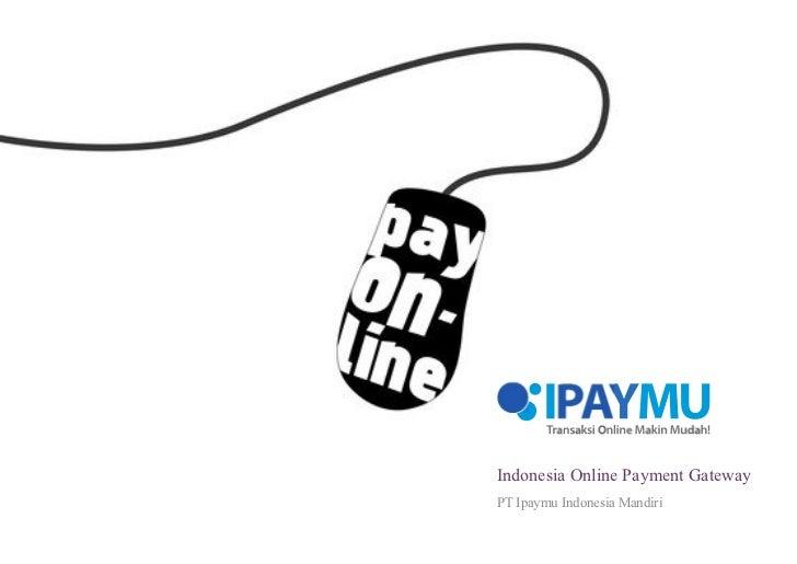 +    Indonesia Online Payment Gateway    PT Ipaymu Indonesia Mandiri