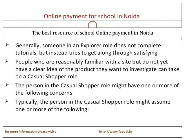 Online payment for school in Noida  Generally, someone in an Explorer role does not complete tutorials, but instead tries...