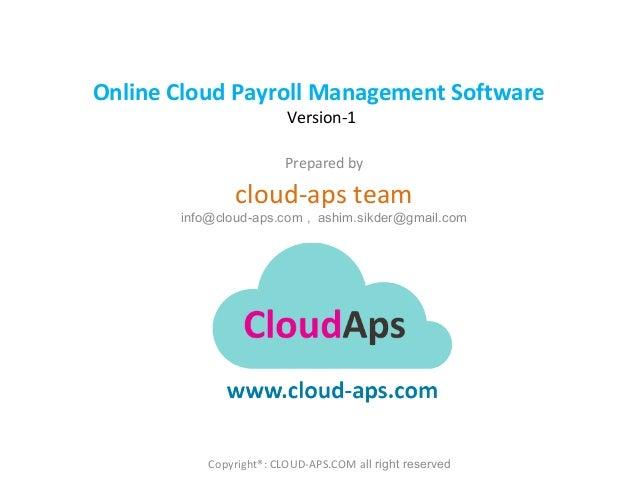 Online Cloud Payroll Management Software Version-1  Prepared by  cloud-aps team  info@cloud-aps.com , ashim.sikder@gmail.c...