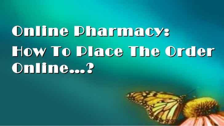Online Pharmacy:How To Place The OrderOnline…?