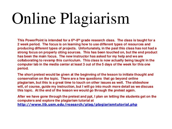 Online Plagiarism<br />This PowerPoint is intended for a 6th-8thgrade research class.  The class is taught for a 2 week pe...