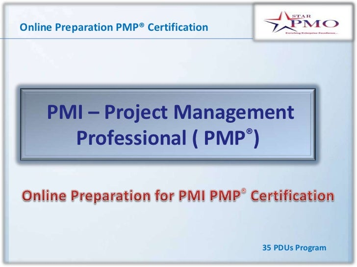 Online Preparation PMP® Certification     PMI – Project Management       Professional ( PMP®)                             ...