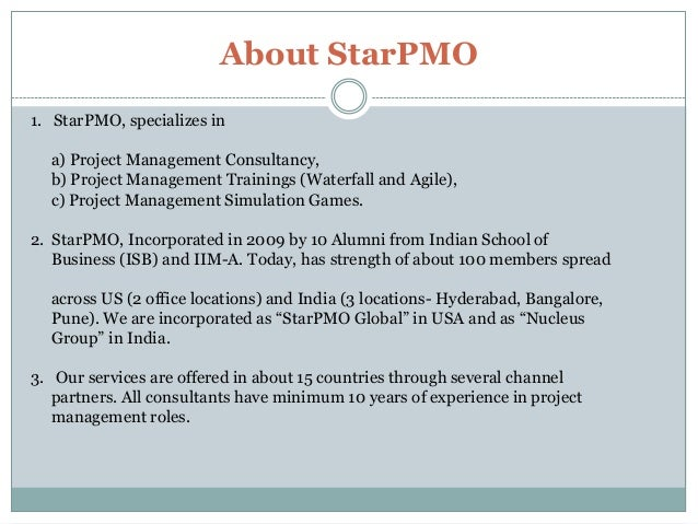 About StarPMO 1. StarPMO, specializes in a) Project Management Consultancy, b) Project Management Trainings (Waterfall and...
