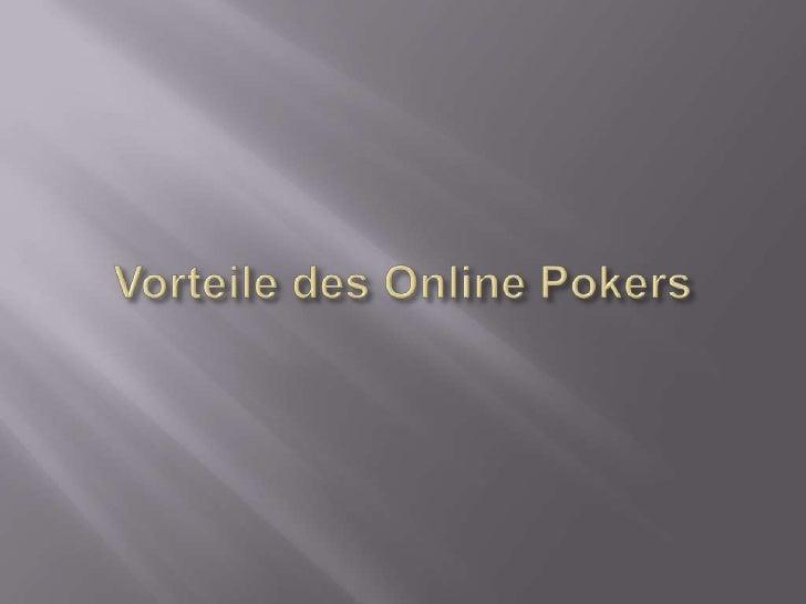 Vorteile des Online Pokers<br />