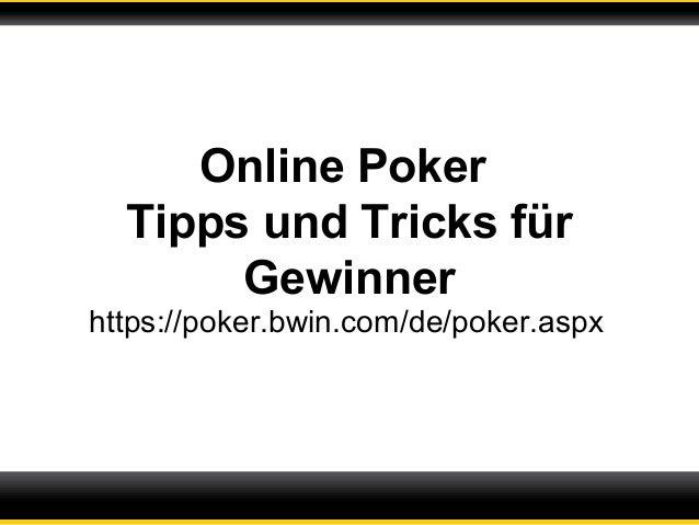 Online Poker Tipps und Tricks für Gewinner https://poker.bwin.com/de/poker.aspx