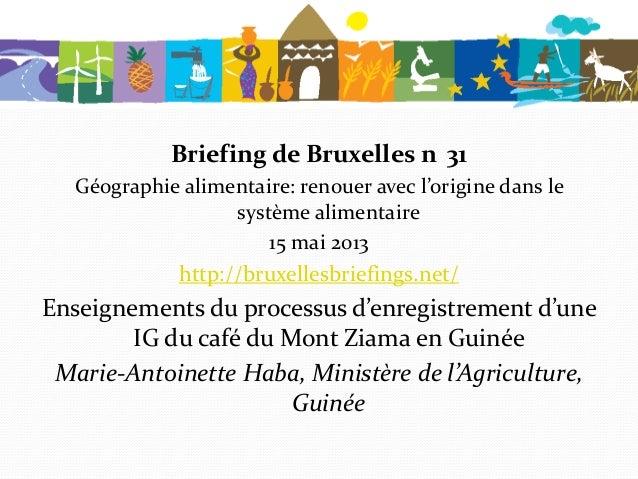 Briefing de Bruxelles n 31Géographie alimentaire: renouer avec l'origine dans lesystème alimentaire15 mai 2013http://bruxe...