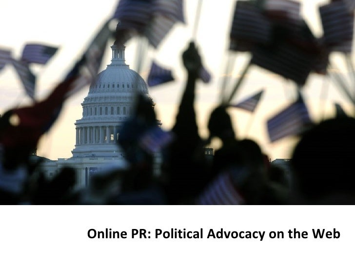 Online PR: Political Advocacy on the Web