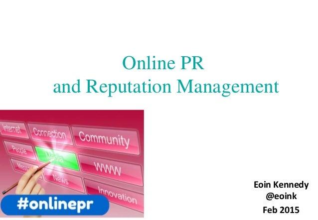 Online PR and Reputation Management Eoin Kennedy @eoink Feb 2015
