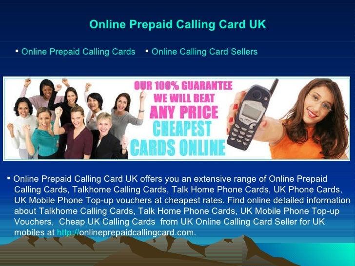 Online Prepaid Calling Card UK <ul><li>Online Prepaid Calling Cards </li></ul><ul><li>Online Calling Card Sellers </li></u...