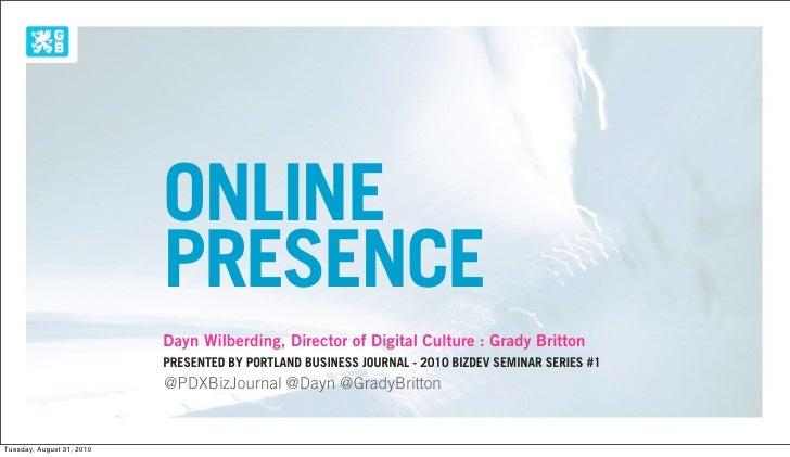 ONLINE                            PRESENCE                            Dayn Wilberding, Director of Digital Culture : Grady...