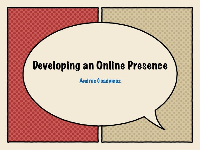 Developing an Online Presence Andres Guadamuz