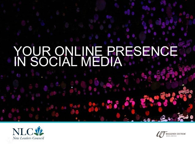 1YOUR ONLINE PRESENCEIN SOCIAL MEDIA