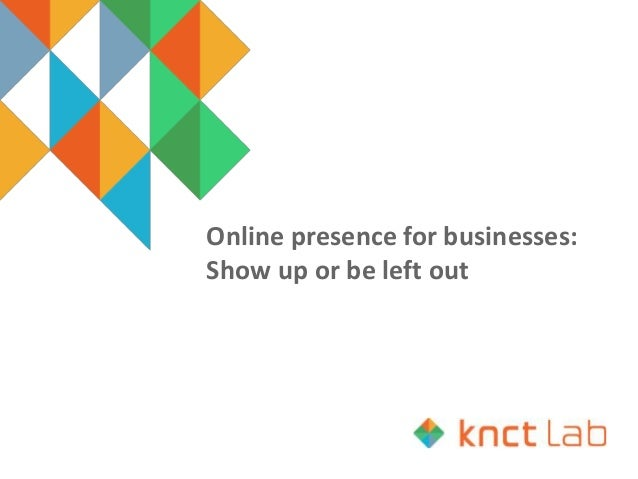 Online presence for businesses: Show up or be left out