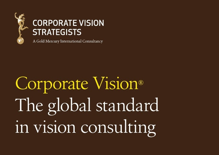 Corporate Vision ®   The global standard in vision consulting