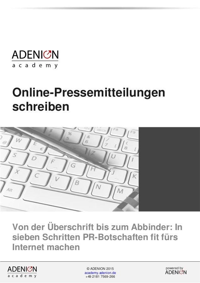 Online-Pressemitteilungen schreiben Von der Überschrift bis zum Abbinder: In sieben Schritten PR-Botschaften fit fürs Inte...