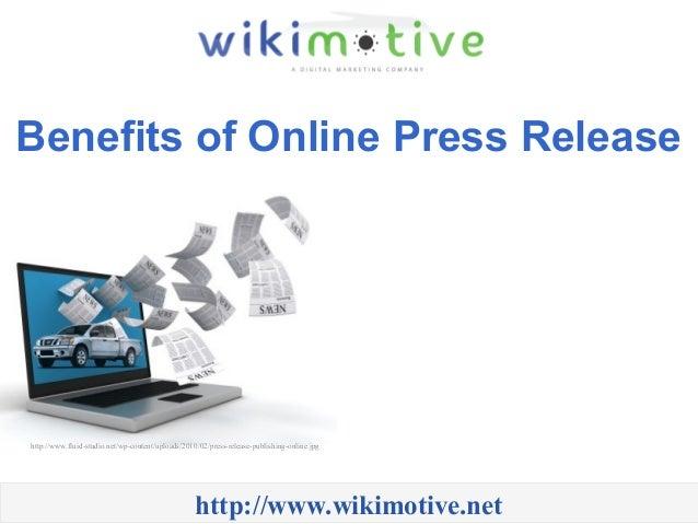 Benefits of Online Press Release http://www.wikimotive.net http://www.fluid-studio.net/wp-content/uploads/2010/02/press-re...