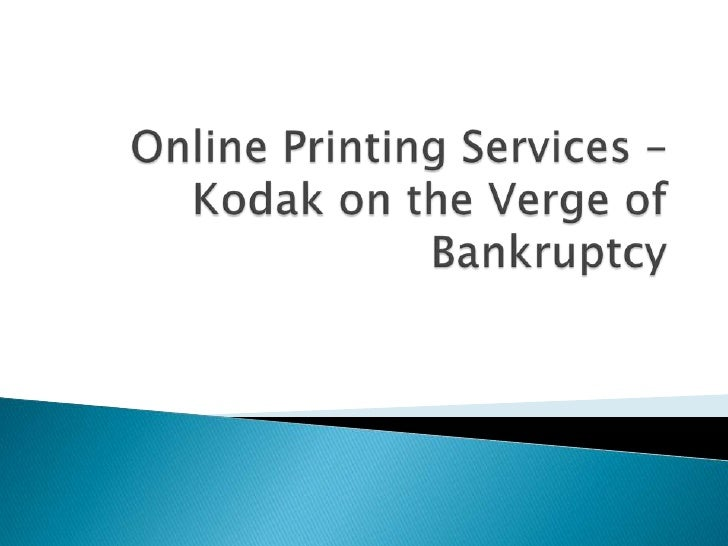 Online Printing Services – Kodak on the Verge of Bankruptcy <br />