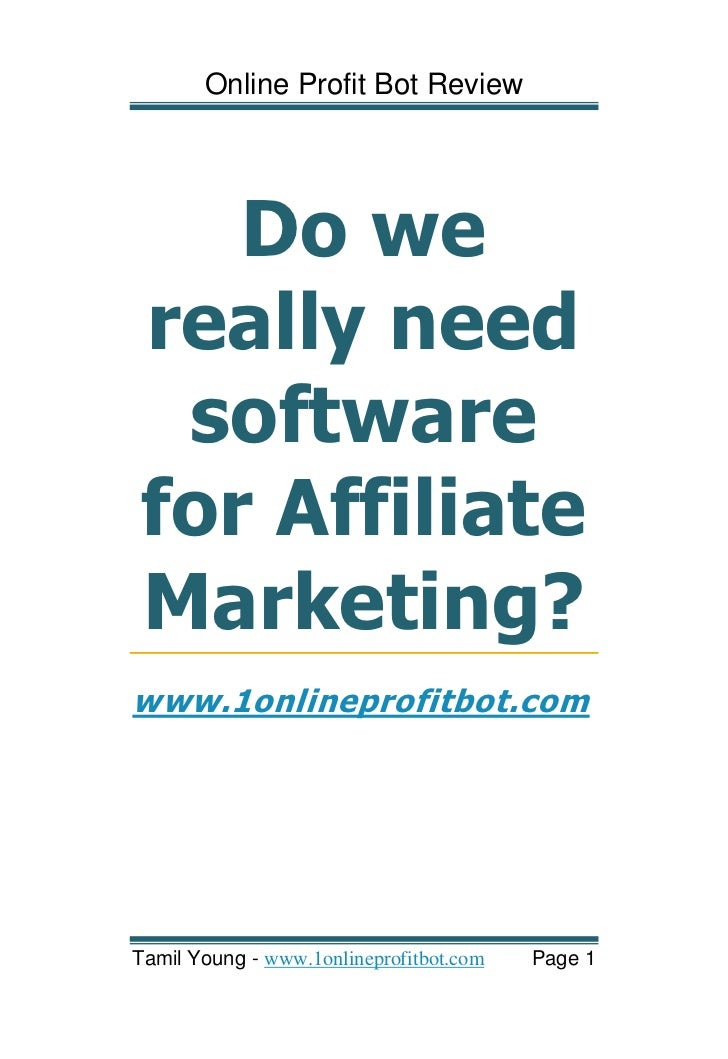 Online Profit Bot Review   Do wereally need softwarefor AffiliateMarketing?www.1onlineprofitbot.comTamil Young - www.1onli...