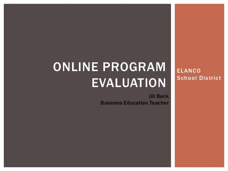 ELANCO School District<br />Online program evaluation<br />Jill Beck<br />Business Education Teacher<br />