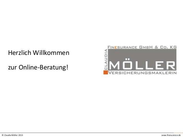 Herzlich Willkommen  zur Online-Beratung!  © Claudia Möller 2013  www.finesurance.de