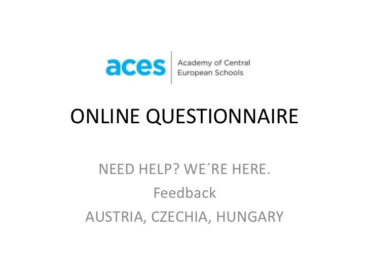 ONLINE QUESTIONNAIRE  NEED HELP? WE´RE HERE.          Feedback AUSTRIA, CZECHIA, HUNGARY