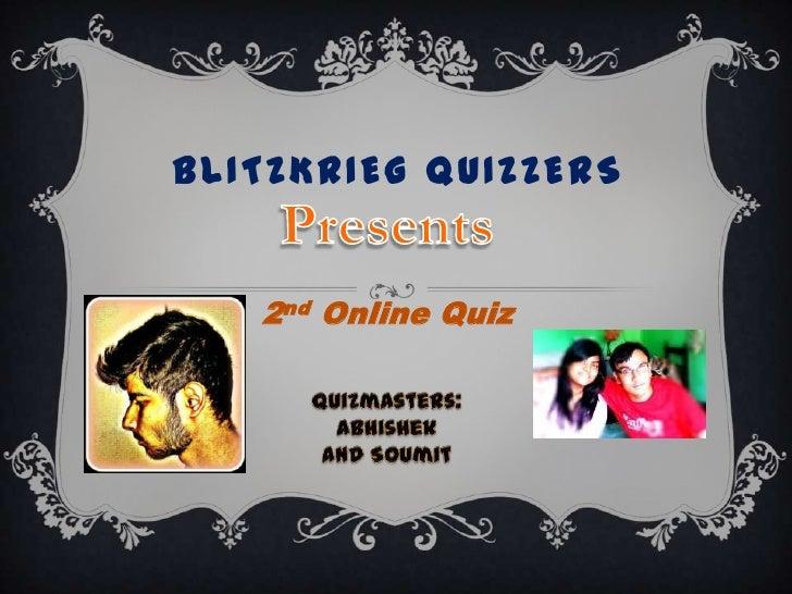 BLITZKRIEG QUIZZERS   2nd Online Quiz