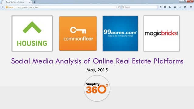 Social Media Analysis of Online Real Estate Platforms May, 2015 Search for a house Looking for a house online?