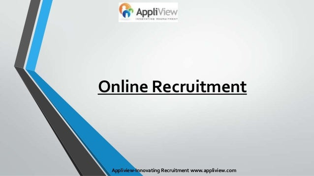 Online RecruitmentAppliview-Innovating Recruitment www.appliview.com
