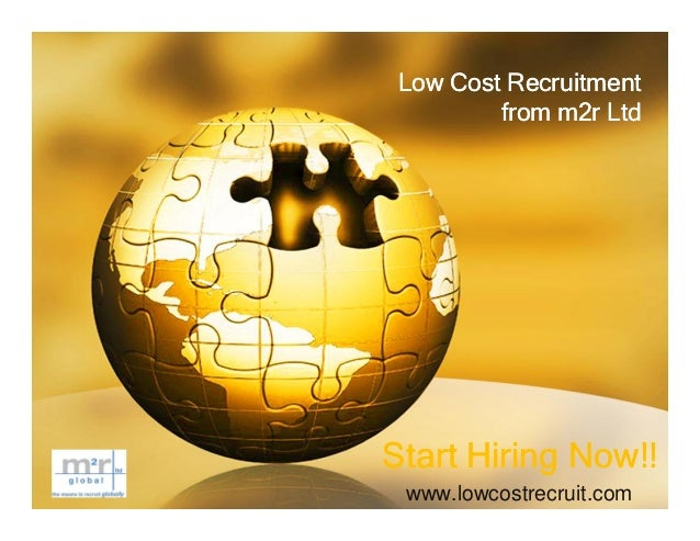 Low Cost Recruitment         from m2r LtdStart Hiring Now!! www.lowcostrecruit.com