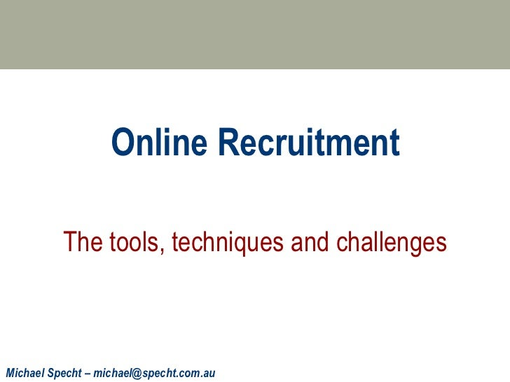Online Recruitment The tools, techniques and challenges