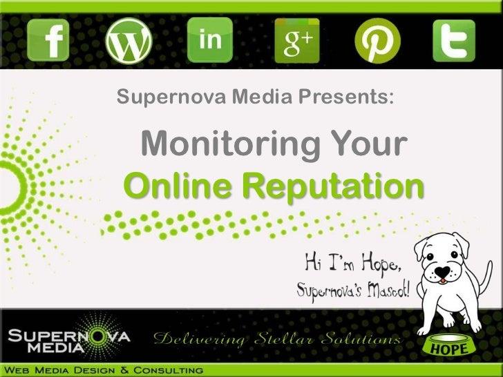 Supernova Media Presents: Monitoring YourOnline Reputation