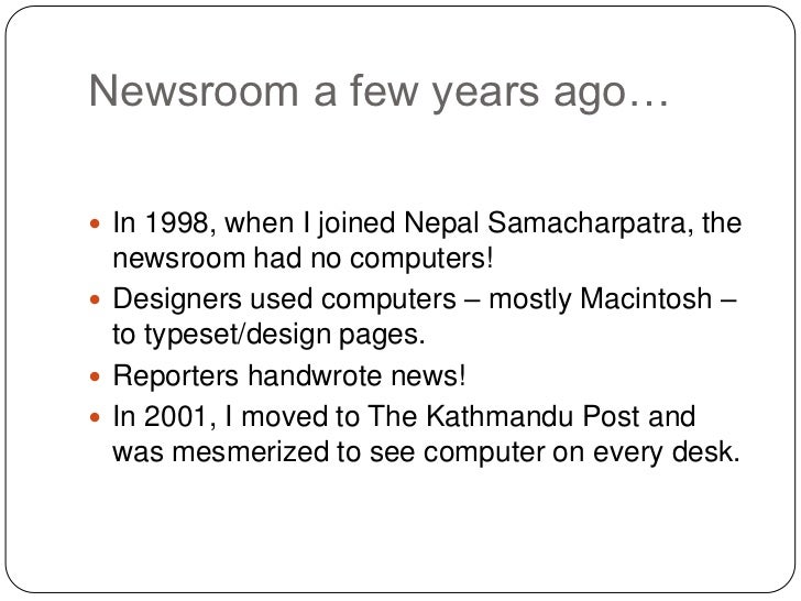 Newsroom a few years ago… In 1998, when I joined Nepal Samacharpatra, the  newsroom had no computers! Designers used com...