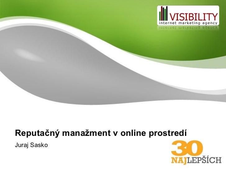 Reputačný  manažment v online prostredí Juraj Sasko